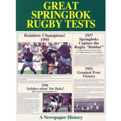 Great Springbok Rugby Tests: A Newpaper History
